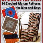 Häkeln für Männer: 14 afghanische Häkelanleitungen für Männer und  # afghanische #