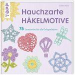 Hauchzarte Häkelmotive: 9783772464379: Amazon.com: Books