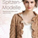 patterns > Spitzen-Modelle: Bezaubernde Ideen zum Lace-Stricken
