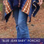 """BLUE JEAN BABY"" Crochet Poncho [FREE]"