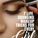 7 Life-Changing Makeup Tricks Every Girl Should Know