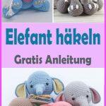Amigurumi Elefant häkeln – kostenlose DIY Anleitung