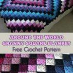 Around the World Granny Square Blanket Free Crochet Pattern #freecrochetpatterns...