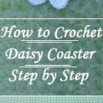 Crochet Easy Daisy Coasters,  #Coasters #Crochet #Daisy #Easy
