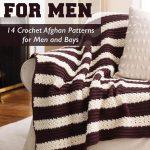 Crochet for Men: 14 Crochet Afghan Patterns for Men and Boys free eBook