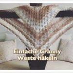 EINFACHE Granny Weste häkeln / Seelenwärmer häkeln für Anfänger