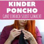Ein wunderschöner Poncho für Kinder - einfach selbermachen! #diy #selbermachen...
