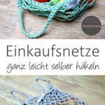 Einkaufsnetze selber häkeln DIY Anleitung Ein weiterer Schritt in ein besseres ...