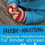 Freebie Anleitung für fingerlose Handschuhe für Kinder und Baby stricken, Stri...