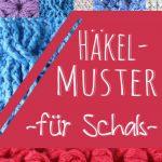 Häkelmuster für Schals: 9 kostenlose Muster
