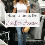 Jennifer Aniston style secrets: How to dress like Jennifer Aniston