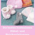 Kostenlose Strick- und Häkelanleitungen für Babysachen
