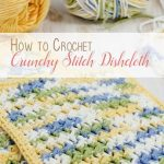 Learn How to Crochet Crunchy Stitch Dishcloth - The Birch Cottage