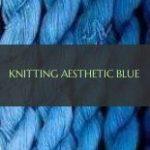 knitting aesthetic blue , strickendes ästhetisches blau , #knitting #aesthetic ...