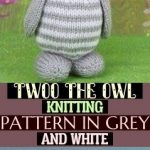 twoo the owl knitting pattern en gris y blanco , zwei die eule strickmuster in g...